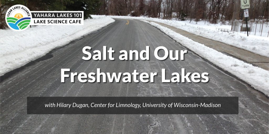 """Yahara Lakes 101: Salt and Our Freshwater Lakes"" with winter road covered in salt brine"
