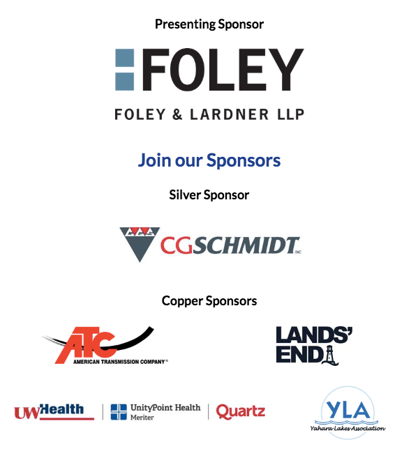 Presenting Sponsor Foley & Lardner LLP, Silver Sponsor CG Schmidt, Copper Sponsors American Transmission Company, Lands' End, UW Health Unity Point Health Meriter and Quartz, and Yahara Lakes Association